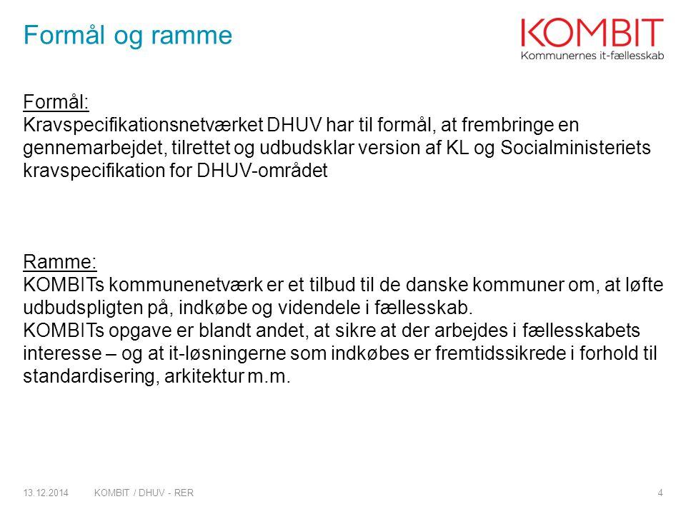 Insert > Header & Footer Title, MAX three lines Formål og ramme Formål: Kravspecifikationsnetværket DHUV har til formål, at frembringe en gennemarbejdet, tilrettet og udbudsklar version af KL og Socialministeriets kravspecifikation for DHUV-området Ramme: KOMBITs kommunenetværk er et tilbud til de danske kommuner om, at løfte udbudspligten på, indkøbe og videndele i fællesskab.