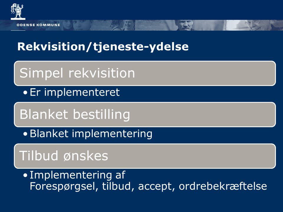 Rekvisition/tjeneste-ydelse Simpel rekvisition Er implementeret Blanket bestilling Blanket implementering Tilbud ønskes Implementering af Forespørgsel, tilbud, accept, ordrebekræftelse