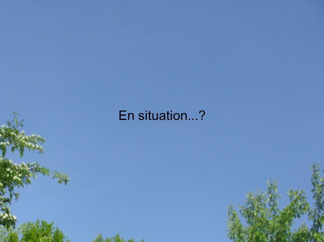 En situation...