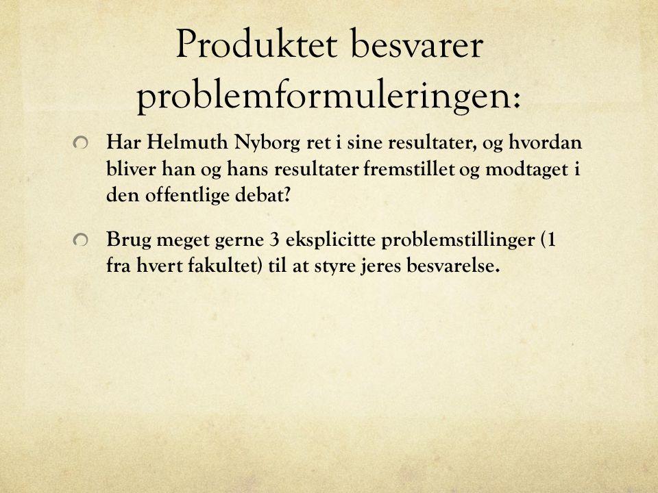 Produktet besvarer problemformuleringen: Har Helmuth Nyborg ret i sine resultater, og hvordan bliver han og hans resultater fremstillet og modtaget i den offentlige debat.
