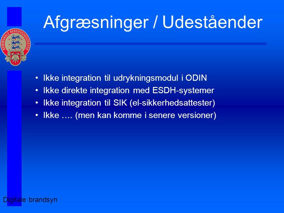 Afgræsninger / Udeståender Ikke integration til udrykningsmodul i ODIN Ikke direkte integration med ESDH-systemer Ikke integration til SIK (el-sikkerhedsattester) Ikke ….