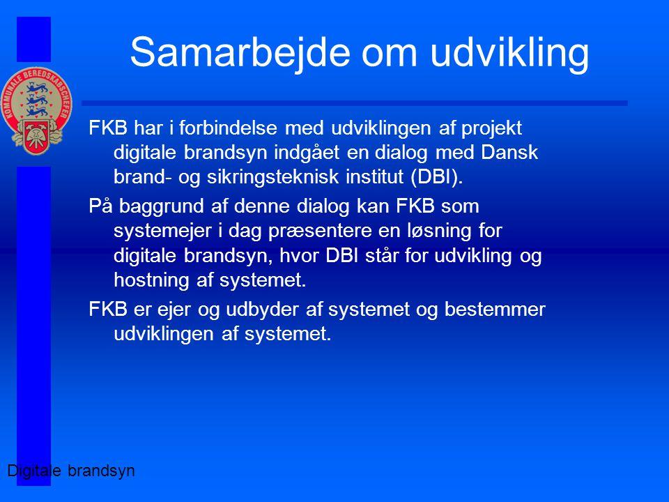Samarbejde om udvikling FKB har i forbindelse med udviklingen af projekt digitale brandsyn indgået en dialog med Dansk brand- og sikringsteknisk institut (DBI).