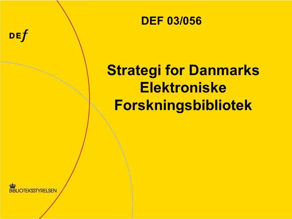 Strategi for Danmarks Elektroniske Forskningsbibliotek DEF 03/056