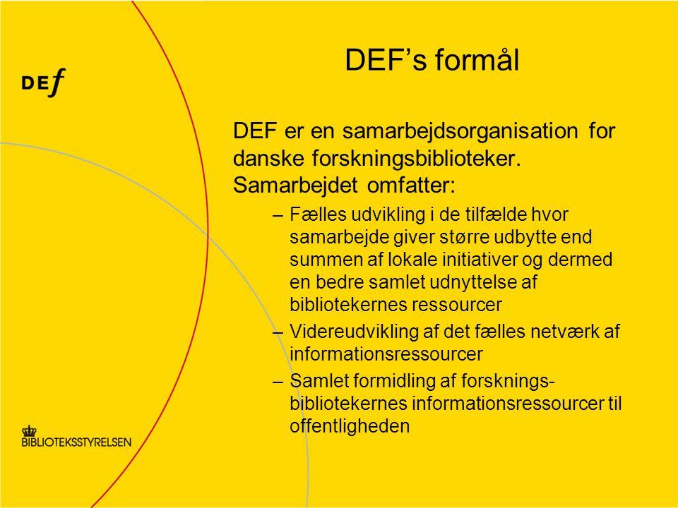 DEF's formål DEF er en samarbejdsorganisation for danske forskningsbiblioteker.