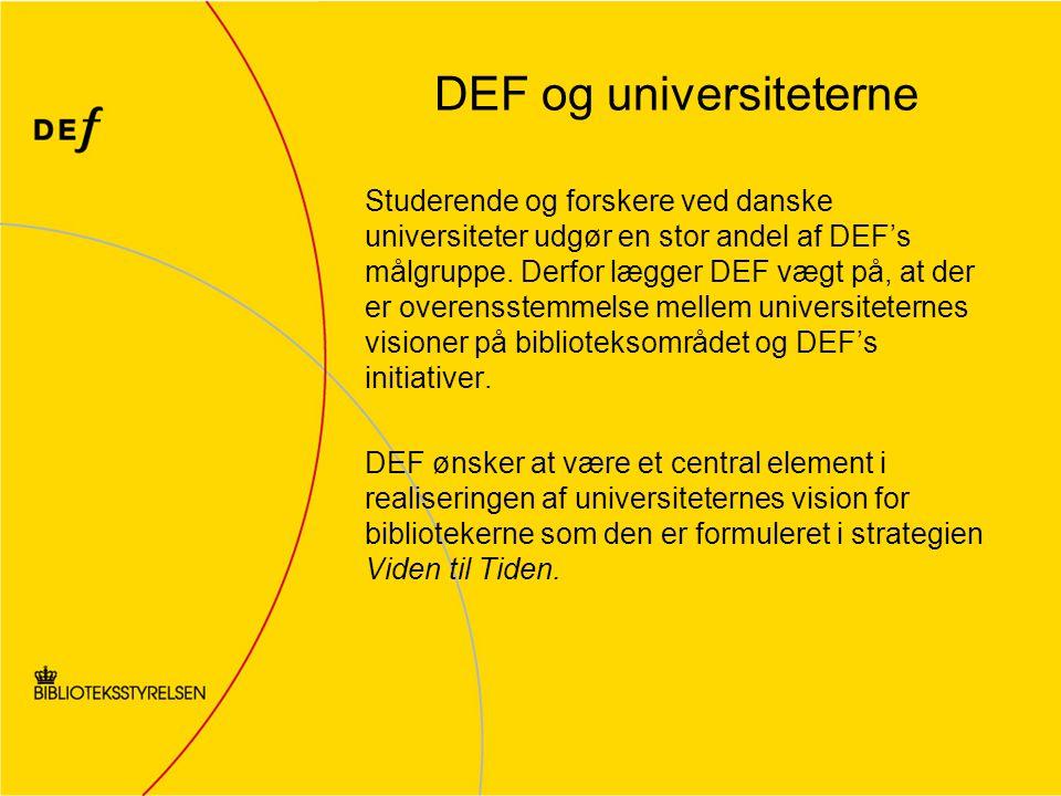 DEF og universiteterne Studerende og forskere ved danske universiteter udgør en stor andel af DEF's målgruppe.