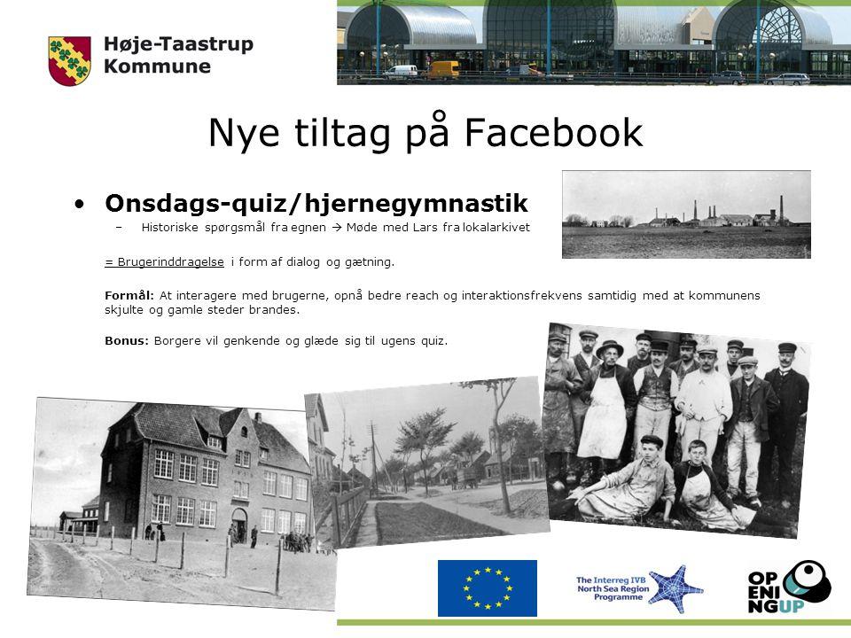 Nye tiltag på Facebook Onsdags-quiz/hjernegymnastik –Historiske spørgsmål fra egnen  Møde med Lars fra lokalarkivet = Brugerinddragelse i form af dialog og gætning.