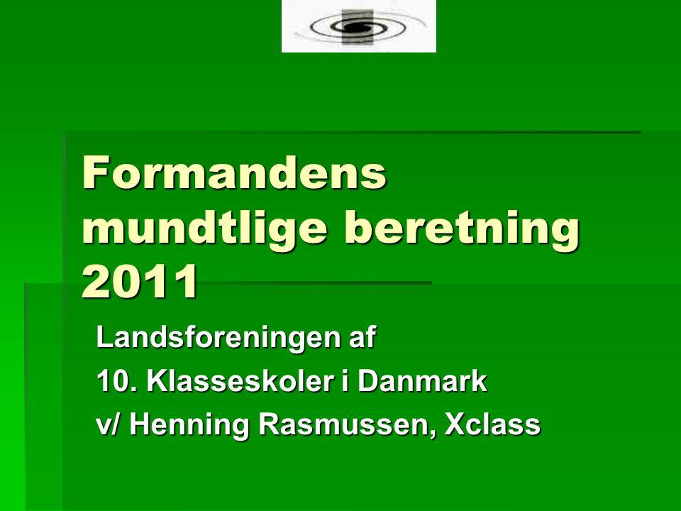 Formandens mundtlige beretning 2011 Landsforeningen af 10.
