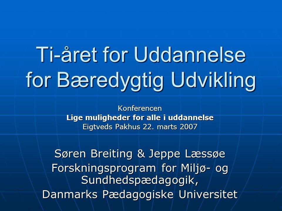 Ti-året for Uddannelse for Bæredygtig Udvikling Konferencen Lige muligheder for alle i uddannelse Eigtveds Pakhus 22.