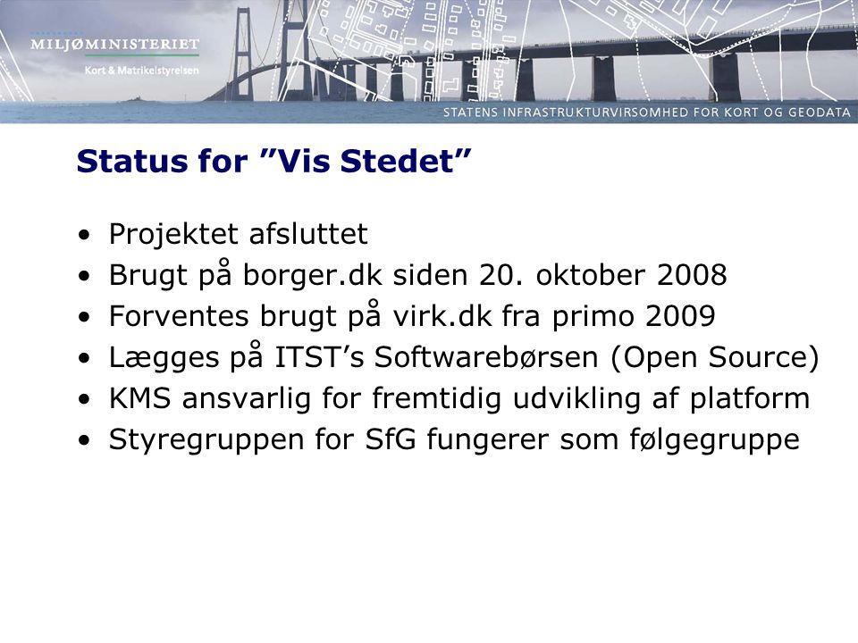 Status for Vis Stedet Projektet afsluttet Brugt på borger.dk siden 20.
