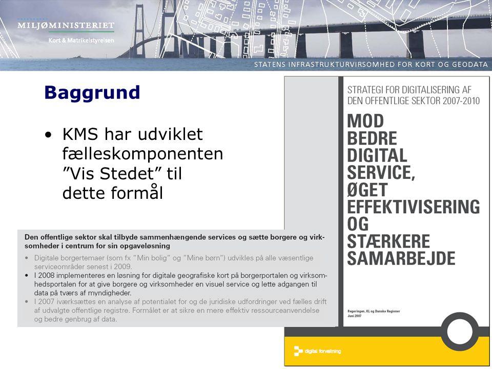 Baggrund KMS har udviklet fælleskomponenten Vis Stedet til dette formål