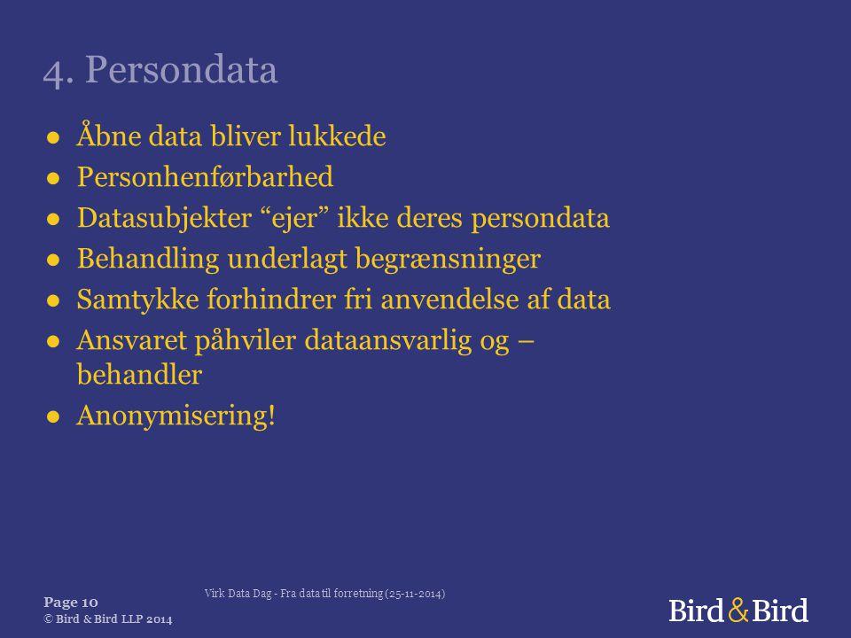 Virk Data Dag - Fra data til forretning (25-11-2014) Page 10 © Bird & Bird LLP 2014 4.