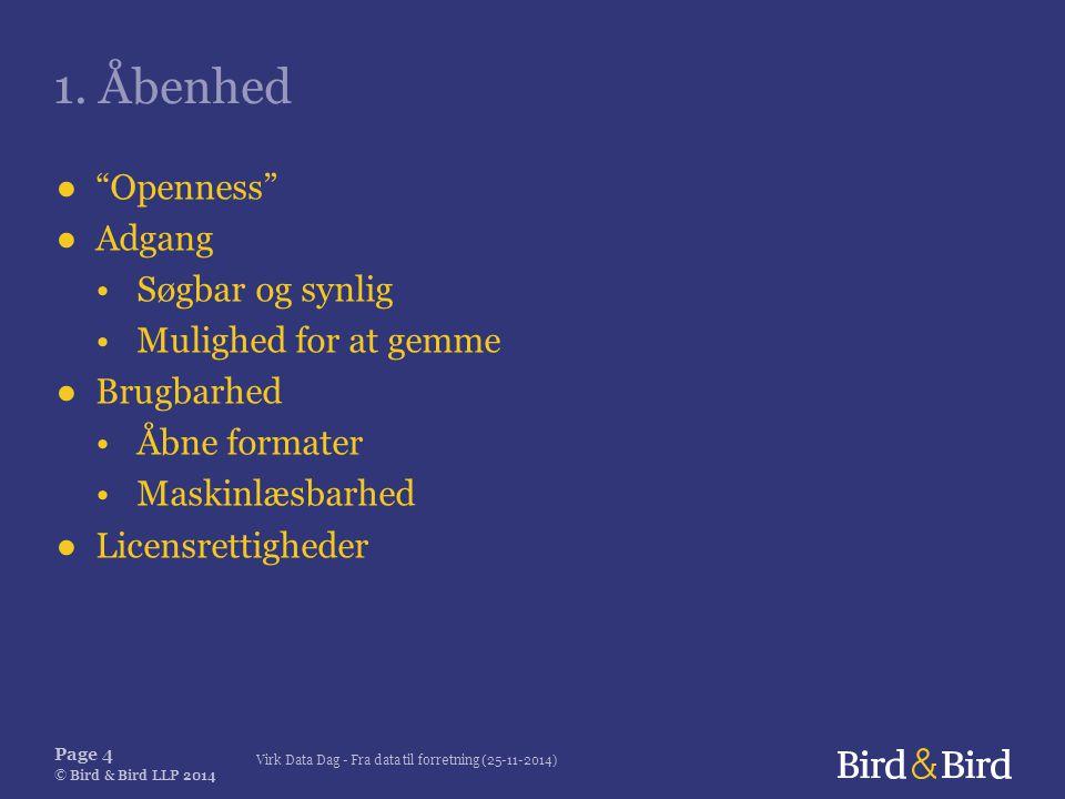 Virk Data Dag - Fra data til forretning (25-11-2014) Page 4 © Bird & Bird LLP 2014 1.