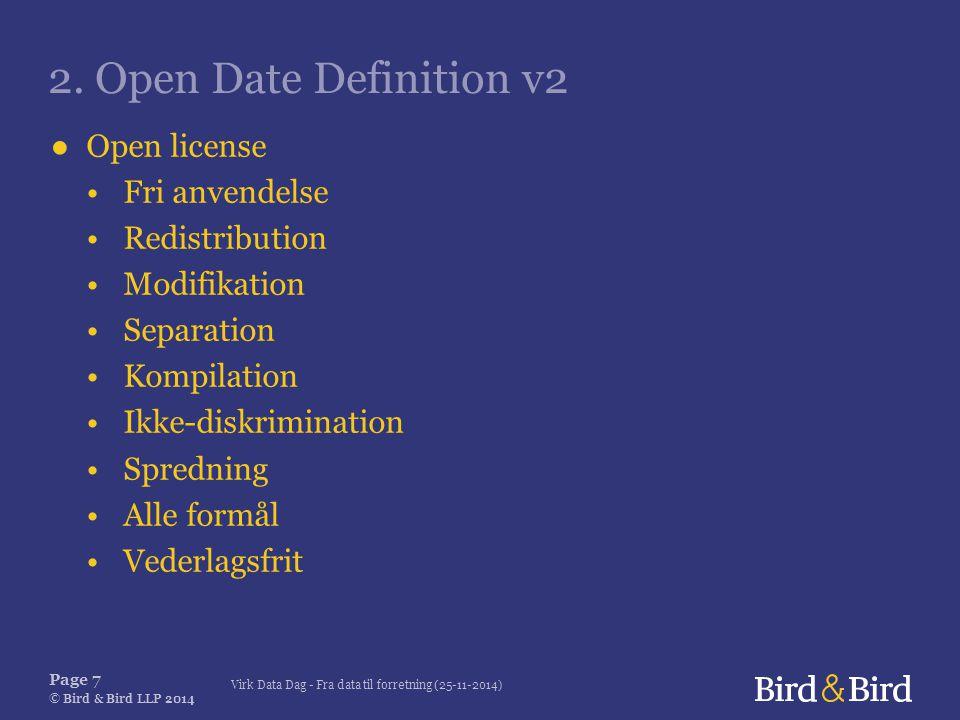 Virk Data Dag - Fra data til forretning (25-11-2014) Page 7 © Bird & Bird LLP 2014 2.