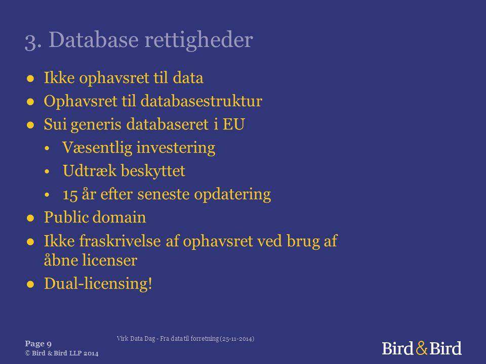 Virk Data Dag - Fra data til forretning (25-11-2014) Page 9 © Bird & Bird LLP 2014 3.
