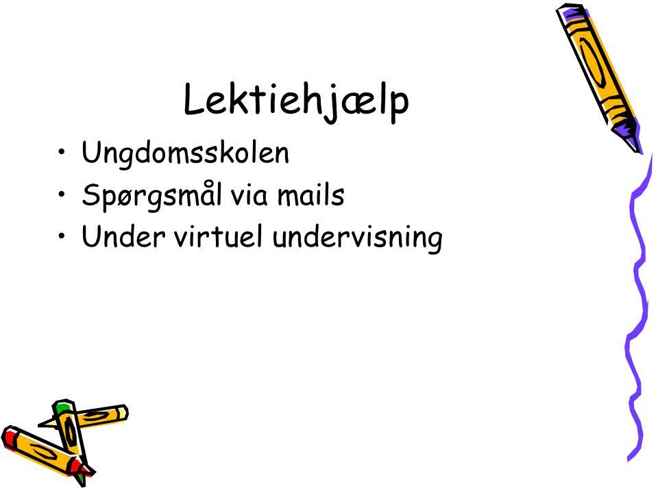 Lektiehjælp Ungdomsskolen Spørgsmål via mails Under virtuel undervisning