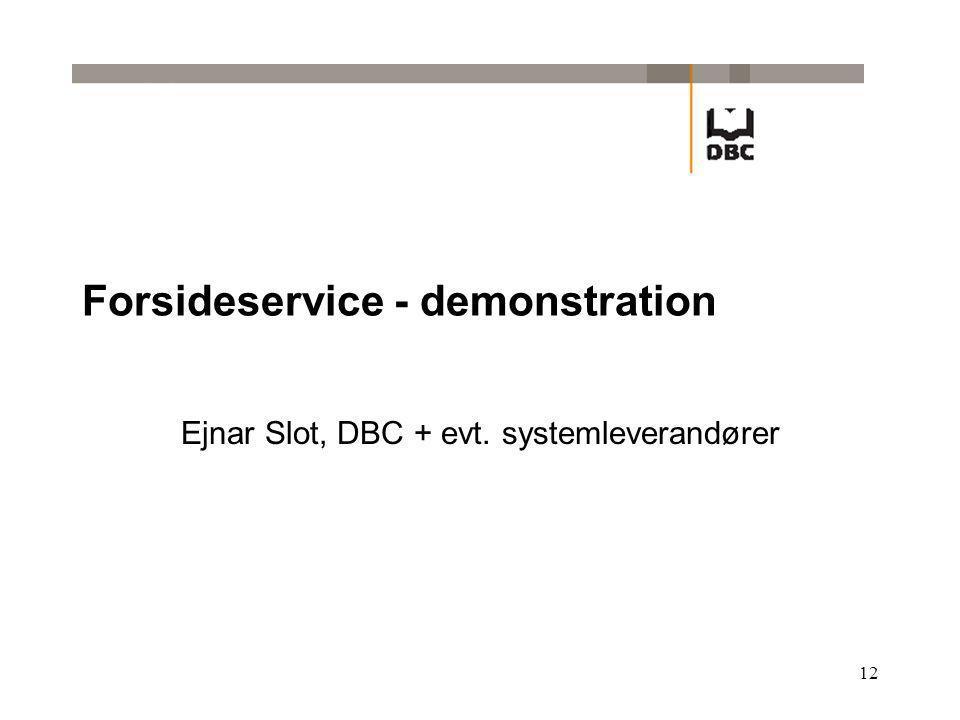 12 Forsideservice - demonstration Ejnar Slot, DBC + evt. systemleverandører