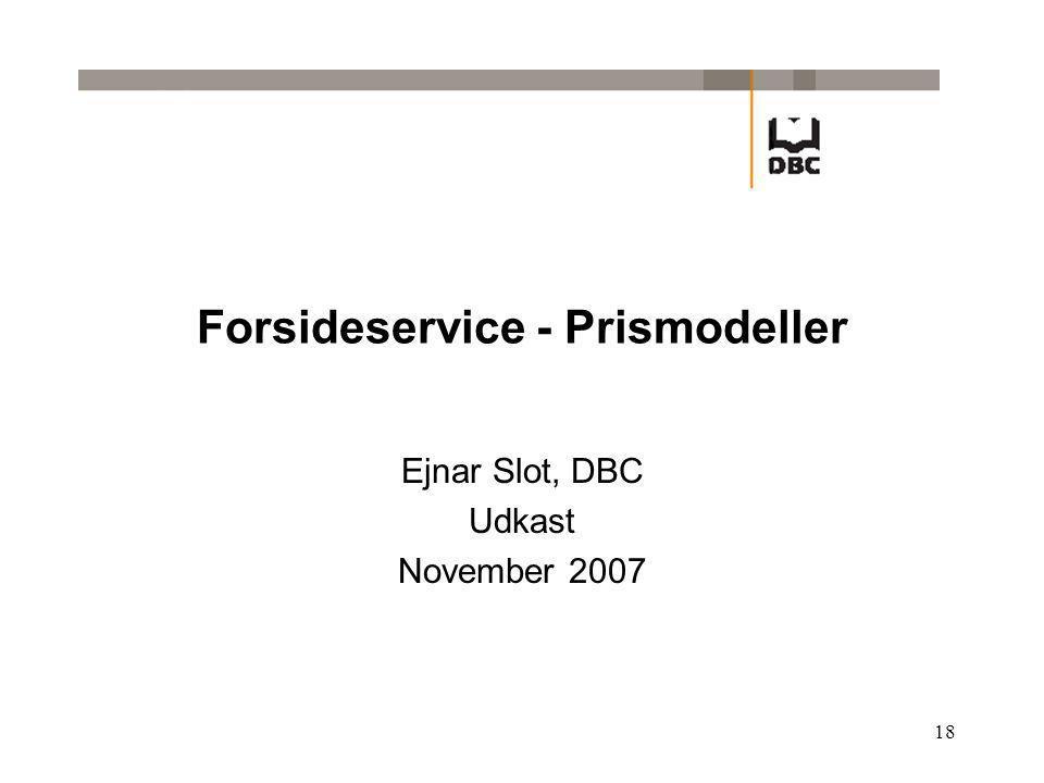18 Forsideservice - Prismodeller Ejnar Slot, DBC Udkast November 2007