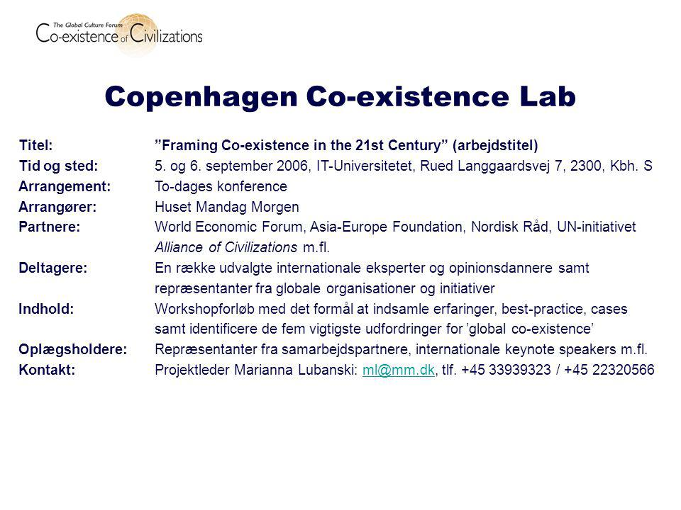 Copenhagen Co-existence Lab Titel: Framing Co-existence in the 21st Century (arbejdstitel) Tid og sted: 5.