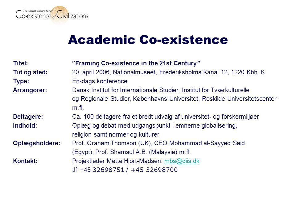 Academic Co-existence Titel: Framing Co-existence in the 21st Century Tid og sted: 20.