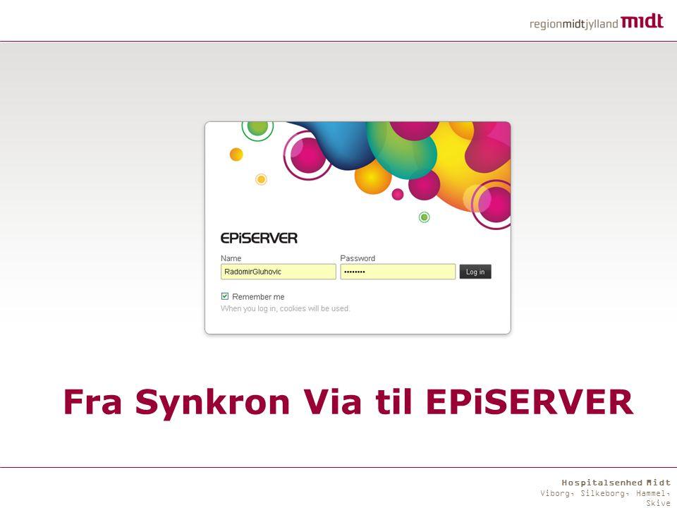 Hospitalsenhed Midt Viborg, Silkeborg, Hammel, Skive Fra Synkron Via til EPiSERVER