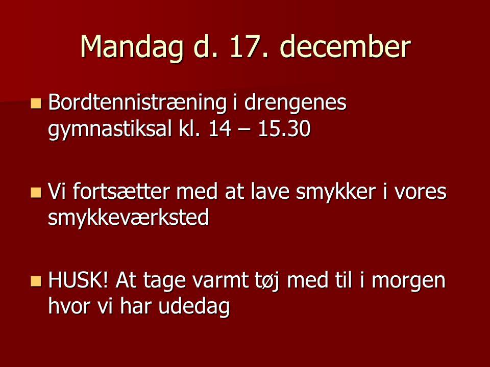 Mandag d. 17. december Bordtennistræning i drengenes gymnastiksal kl.