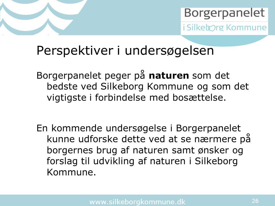26 www.silkeborgkommune.dk Perspektiver i undersøgelsen Borgerpanelet peger på naturen som det bedste ved Silkeborg Kommune og som det vigtigste i forbindelse med bosættelse.