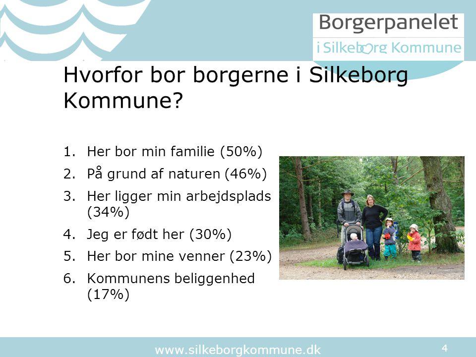 4 www.silkeborgkommune.dk Hvorfor bor borgerne i Silkeborg Kommune.