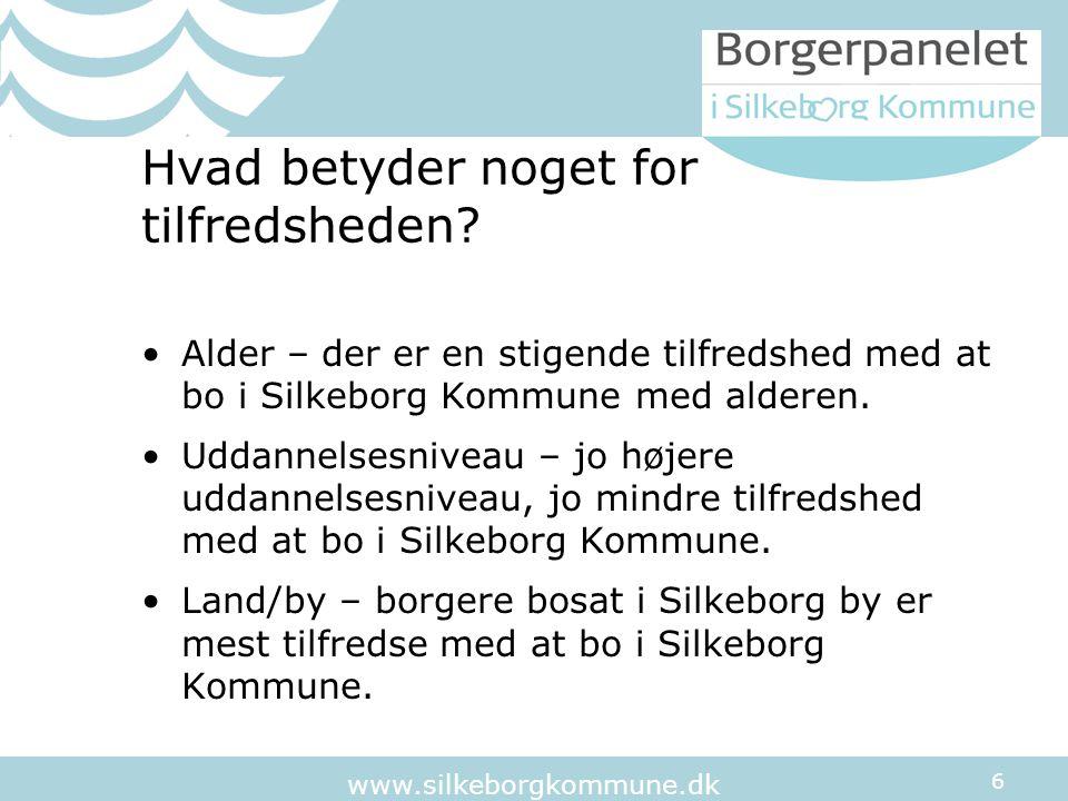 6 www.silkeborgkommune.dk Hvad betyder noget for tilfredsheden.
