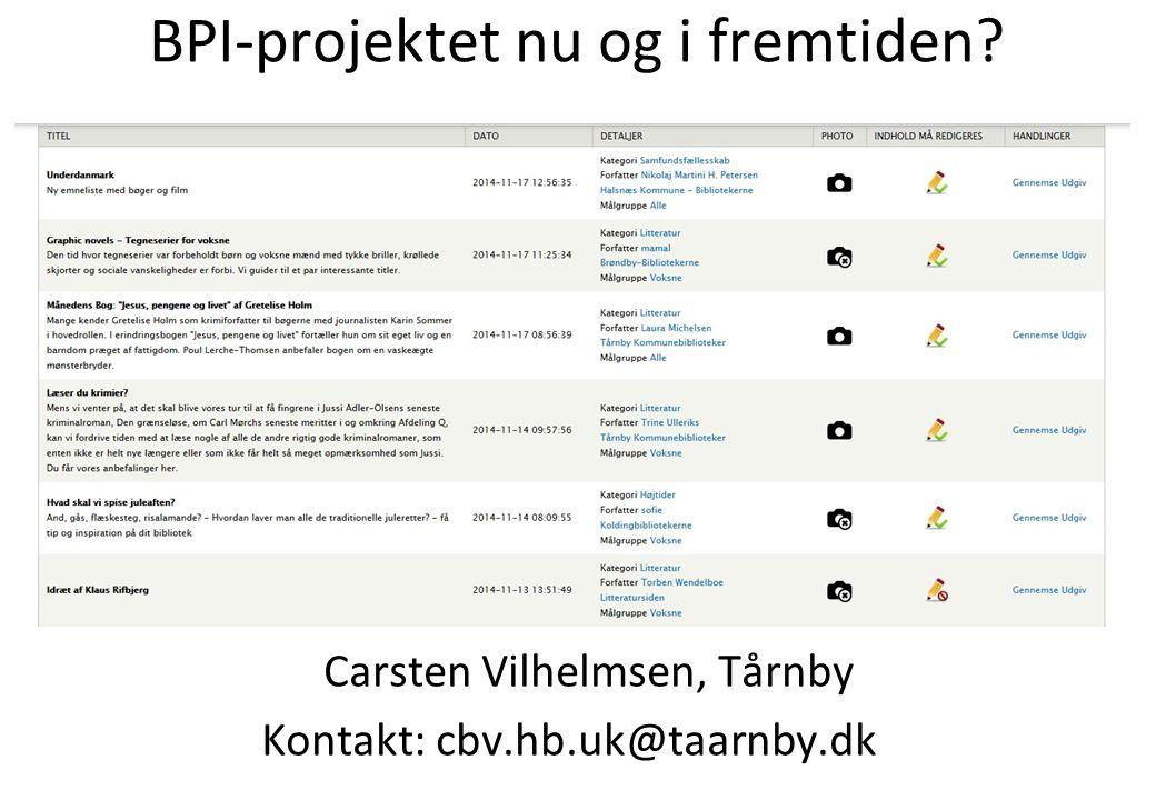 BPI-projektet nu og i fremtiden Carsten Vilhelmsen, Tårnby Kontakt: cbv.hb.uk@taarnby.dk