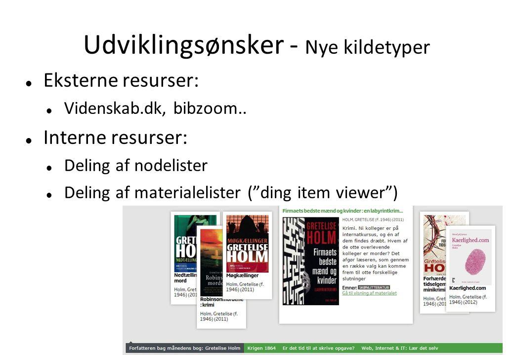 Udviklingsønsker - Nye kildetyper Eksterne resurser: Videnskab.dk, bibzoom..