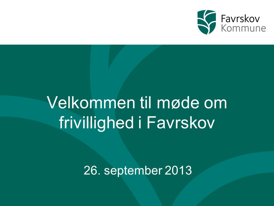 Velkommen til møde om frivillighed i Favrskov 26. september 2013