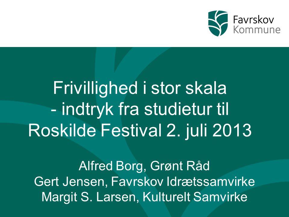 Frivillighed i stor skala - indtryk fra studietur til Roskilde Festival 2.