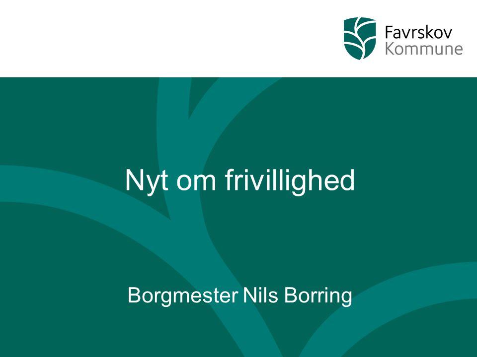 Nyt om frivillighed Borgmester Nils Borring