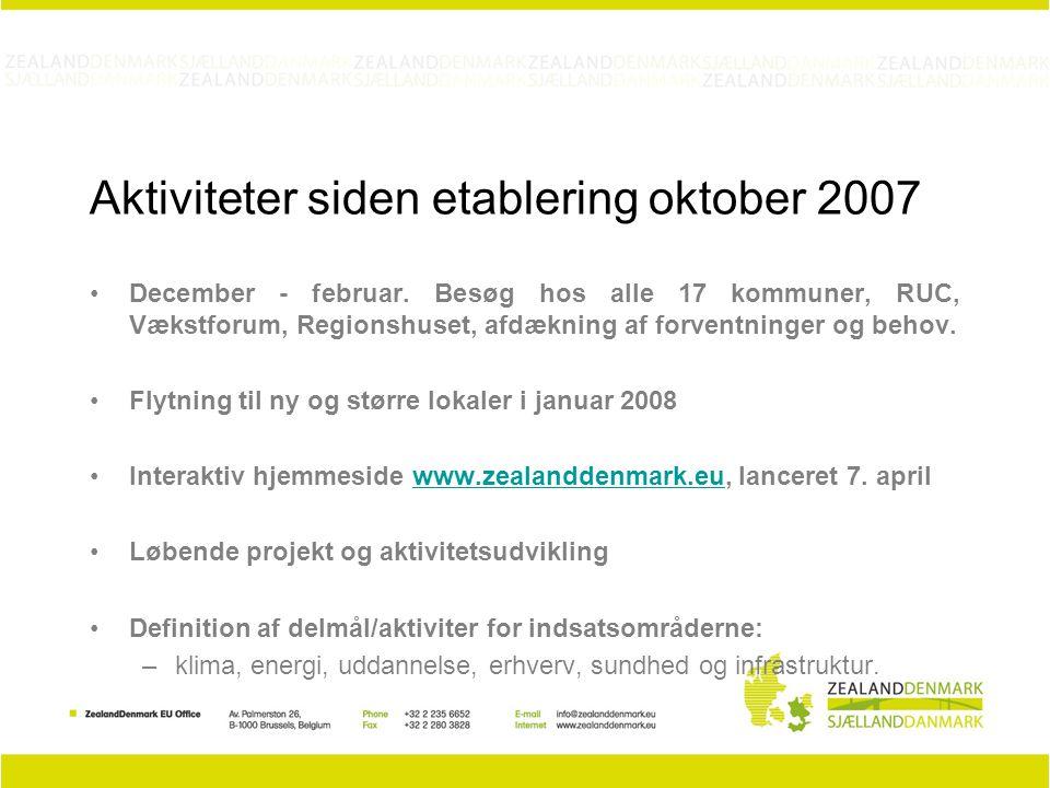 Aktiviteter siden etablering oktober 2007 December - februar.