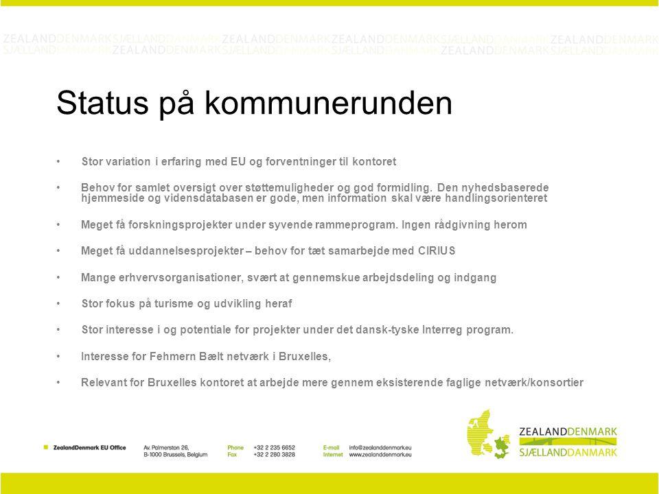 Status på kommunerunden Stor variation i erfaring med EU og forventninger til kontoret Behov for samlet oversigt over støttemuligheder og god formidling.