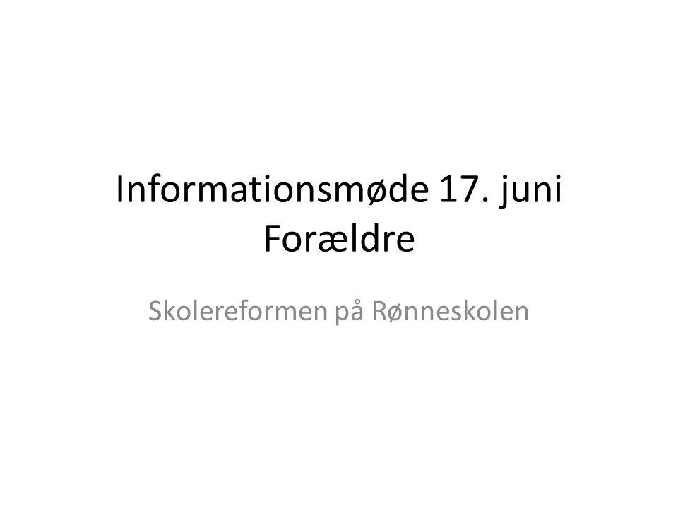 Informationsmøde 17. juni Forældre Skolereformen på Rønneskolen