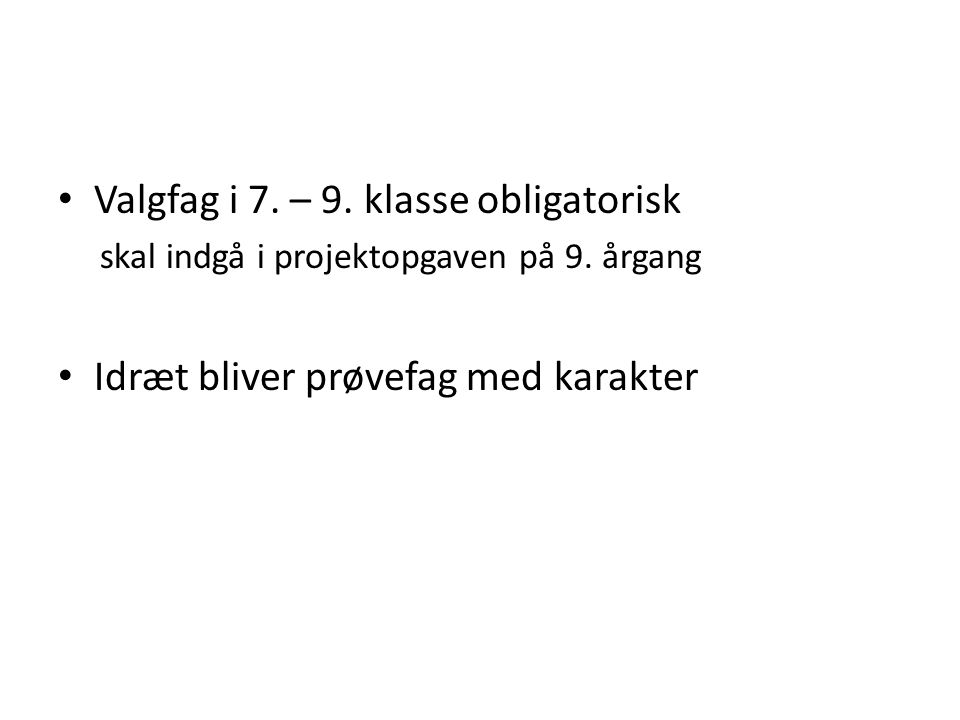 Valgfag i 7. – 9. klasse obligatorisk skal indgå i projektopgaven på 9.