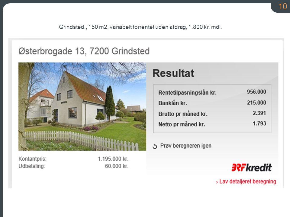 10 Grindsted,, 150 m2, variabelt forrentet uden afdrag, 1.800 kr. mdl.