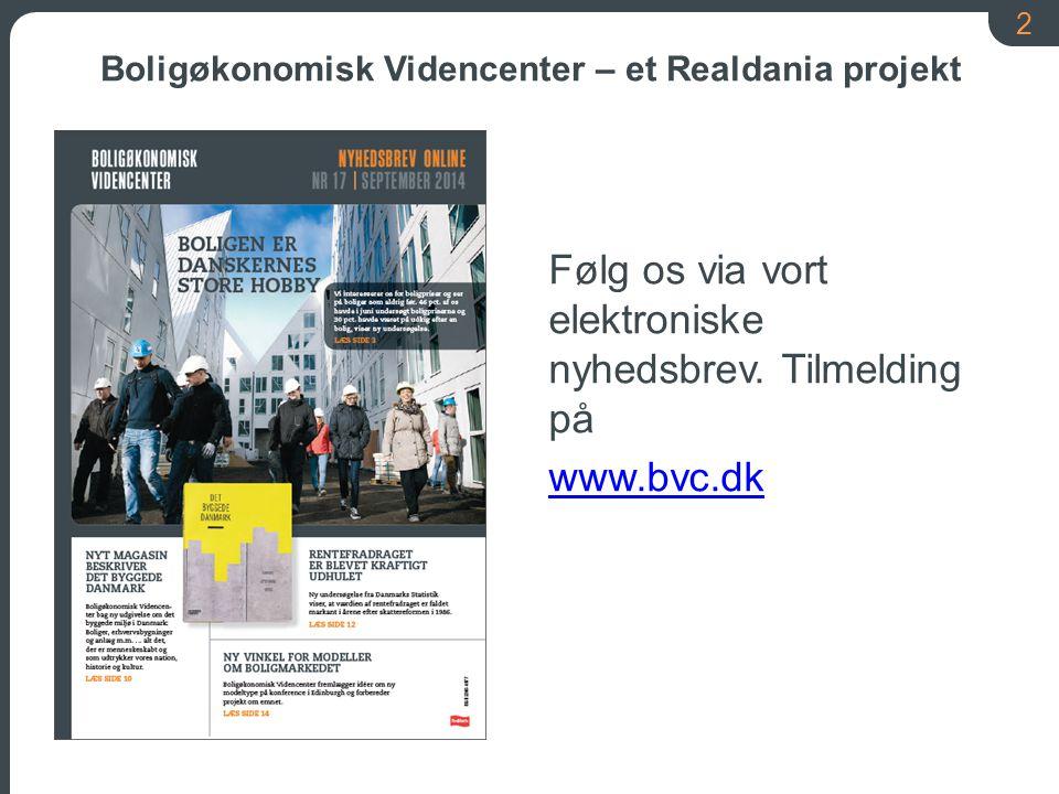 2 Boligøkonomisk Videncenter – et Realdania projekt Følg os via vort elektroniske nyhedsbrev.