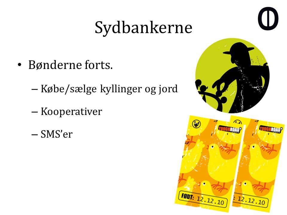Sydbankerne Bønderne forts. – Købe/sælge kyllinger og jord – Kooperativer – SMS'er