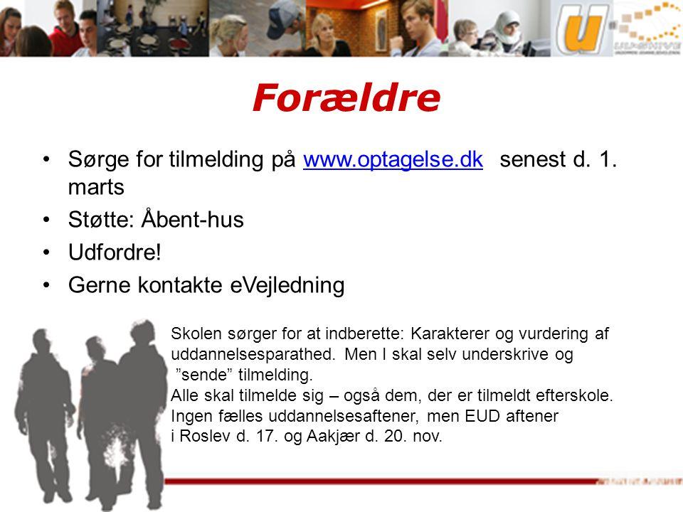 Forældre Sørge for tilmelding på www.optagelse.dk senest d.