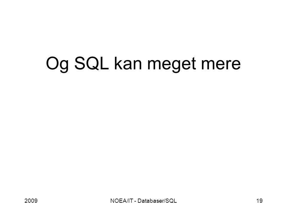 2009NOEA/IT - Databaser/SQL19 Og SQL kan meget mere