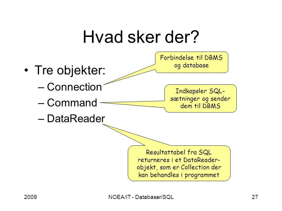 2009NOEA/IT - Databaser/SQL27 Hvad sker der.