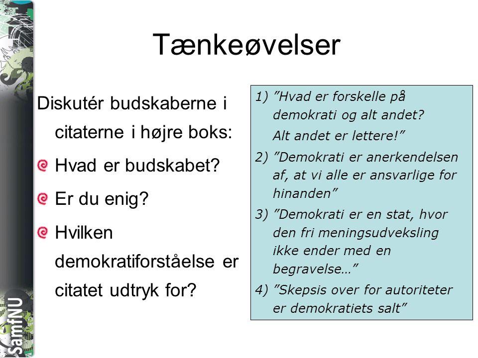 SAMFNU Tænkeøvelser Diskutér budskaberne i citaterne i højre boks: Hvad er budskabet.