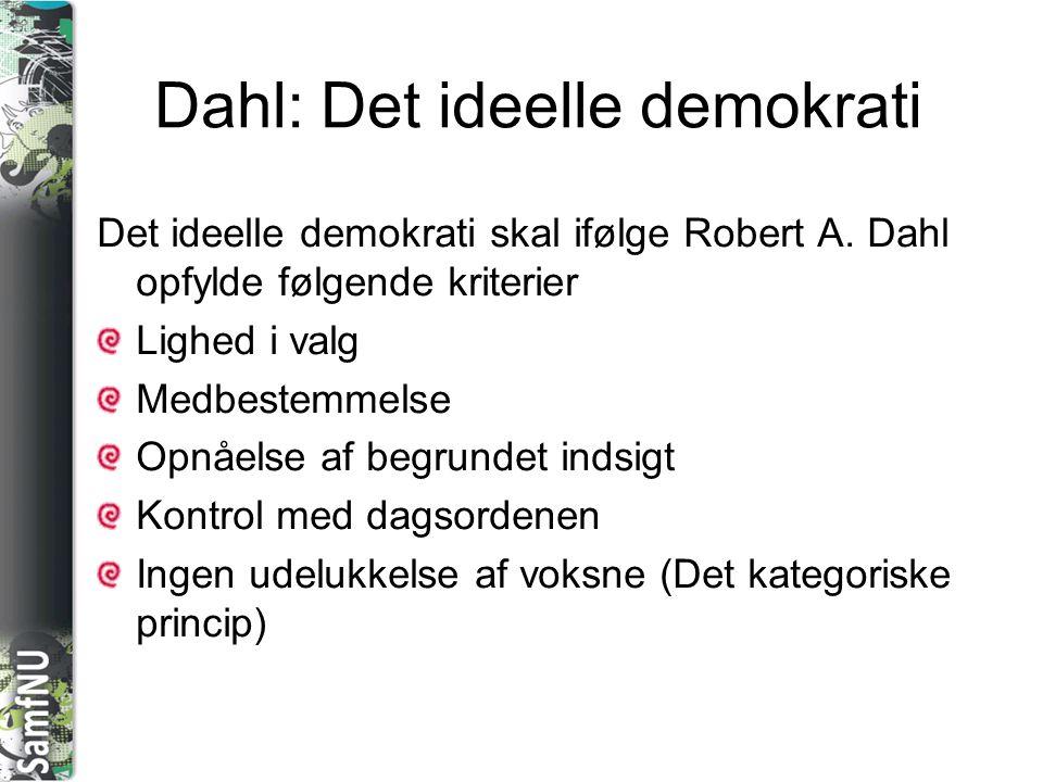 Dahl: Det ideelle demokrati Det ideelle demokrati skal ifølge Robert A.