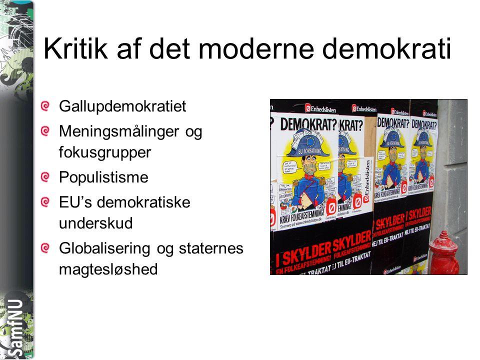 SAMFNU Kritik af det moderne demokrati Gallupdemokratiet Meningsmålinger og fokusgrupper Populistisme EU's demokratiske underskud Globalisering og staternes magtesløshed