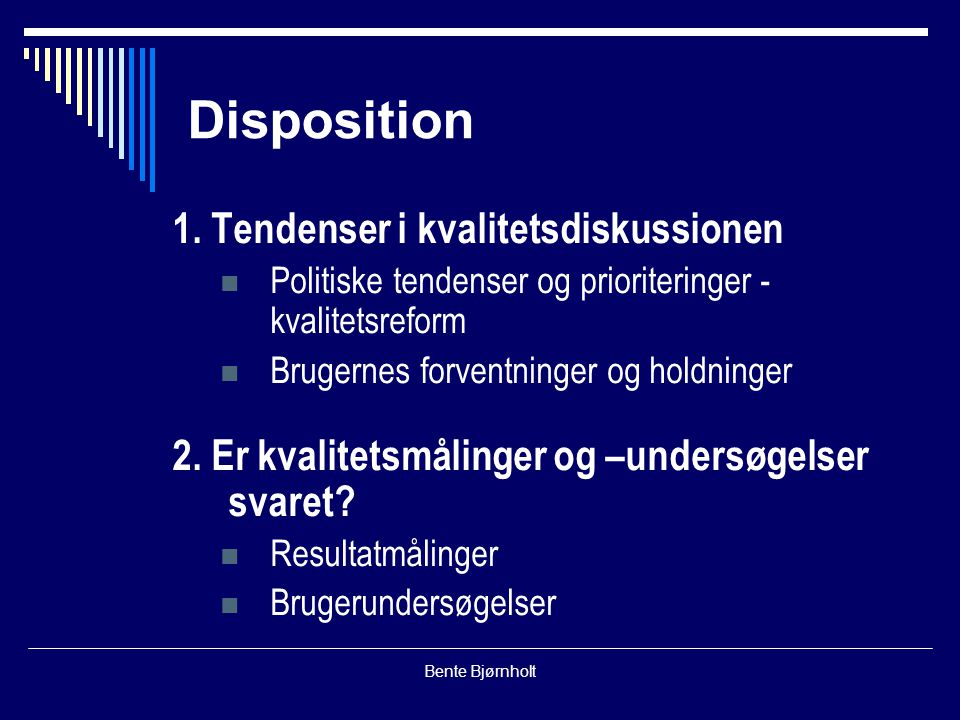 Bente Bjørnholt Disposition 1.
