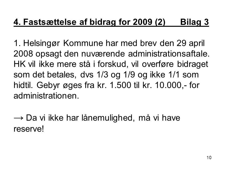 4. Fastsættelse af bidrag for 2009 (2)___Bilag 3 1.