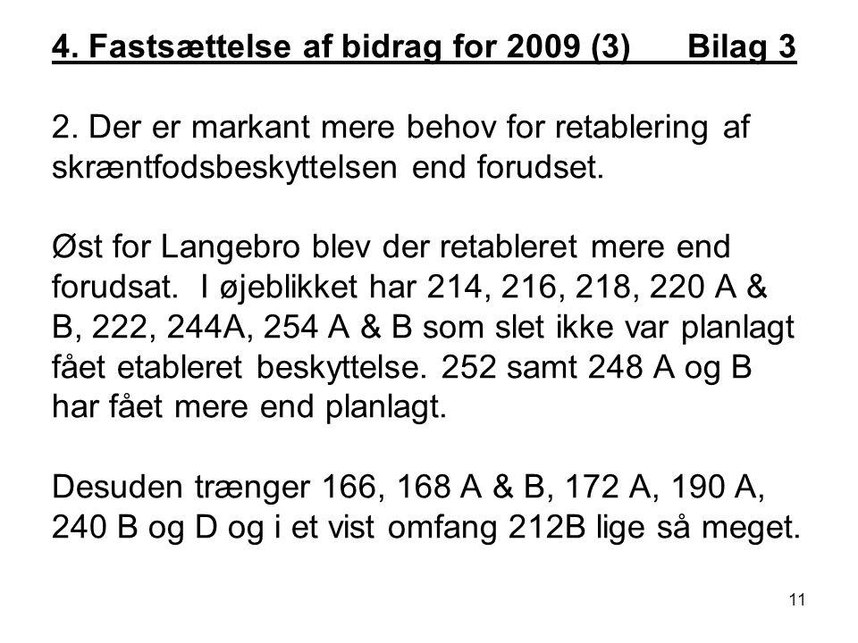 4. Fastsættelse af bidrag for 2009 (3)___Bilag 3 2.