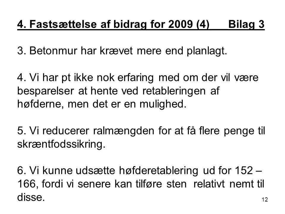 4. Fastsættelse af bidrag for 2009 (4)___Bilag 3 3.